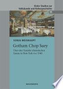Gotham Chop Suey