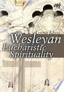 Wesleyan Eucharistic Spirituality