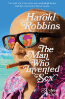 Harold Robbins  The Man Who Invented Sex