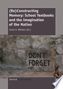Re Constructing Memory School Textbooks And The Imagination Of The Nation