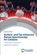 Surface  And Tip Enhanced Raman Spectroscopy for Catalysis