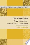 Re imagining the  Dark Continent  in fin de siecle Literature