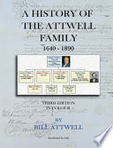 A History of the Attwell Family 1640-1890 - Third Edition in Colour