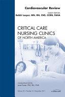 Cardiac Review  An Issue of Critical Care Nursing Clinics   E Book