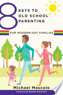 8 Keys To Old School Parenting For Modern Day Families 8 Keys To Mental Health