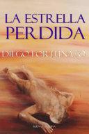 LA ESTRELLA PERDIDA (Segundo libro de la trilogÌ_a EL PAPIRO).