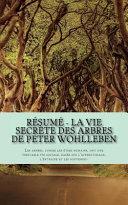 Résumé - La Vie Secrète Des Arbres de Peter Wohlleben