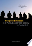 Religious Education In A Plural Secularised Society A Paradigm Shift