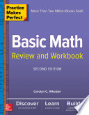 Practice Makes Perfect Basic Math Review And Workbook Second Edition Book