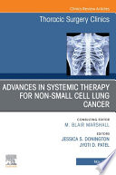 Advances in Systemic Therapy for Non-Small Cell Lung Cancer , An Issue of Thoracic Surgery Clinics, E-Book
