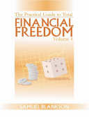 The practical guide to Total Financial Freedom  Volume 4