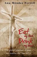 Eat My Flesh, Drink My Blood