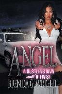 Angel: A Hustling Diva with a Twist