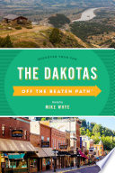 The Dakotas Off the Beaten Path   Book PDF