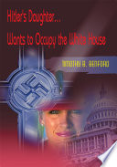 Hitler s Daughter    Wants to Occupy the White House