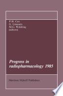 Progress In Radiopharmacology 1985