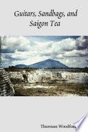 Guitars  Sandbags  and Saigon Tea
