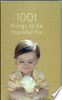1001 Things to be Thankful For