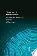 """""""Theories of Development: Concepts and Applications: Concepts and Applications"""" by William Crain"""