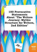 100 Provocative Statements about the Writers Journey Book