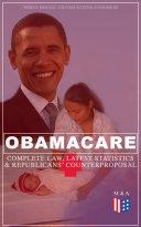 Obamacare: Complete Law, Latest Statistics & Republican's Counterproposal