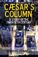 C¾sar's Column: A Story of the Twentieth Century