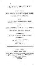 Anecdotes of the life of     William Pitt  Earl of Chatham  and of the principal events of his time  With his speeches in Parliament  from the year 1736 to the year 1778  etc   By John Almon