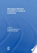 Managing situated creativity in cultural industries