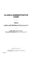 Alaska Administrative Code 1988 Containing The Permanent And Emergency Regulations Of The State Of Alaska Annotated