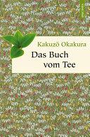 Das Buch vom Tee (Neuübersetzung)