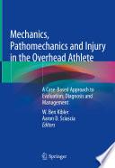 Mechanics  Pathomechanics and Injury in the Overhead Athlete