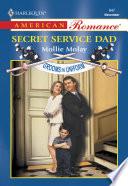 Secret Service Dad  Mills   Boon American Romance