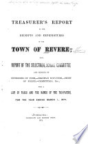 Treasurer s Report of the Receipts and Expenditures of the Town of Revere