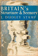 Britain   s Structure and Scenery  Collins New Naturalist Library  Book 4