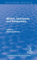 Routledge Revivals  Miners  Quarrymen and Saltworkers  1977