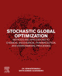 Stochastic Global Optimization Methods and Applications to Chemical  Biochemical  Pharmaceutical and Environmental Processes