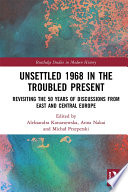 Unsettled 1968 in the Troubled Present