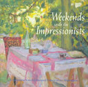 Read Online Weekends with the Impressionists For Free