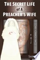 The Secret Life of a Preacher s Wife