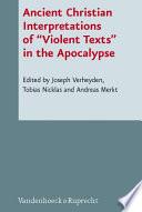 Ancient Christian Interpretations Of Violent Texts In The Apocalypse