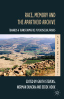 Race, Memory and the Apartheid Archive