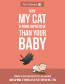 Why My Cat Is More Impressive Than Your Baby Pdf/ePub eBook