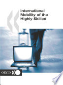 International Mobility of the Highly Skilled