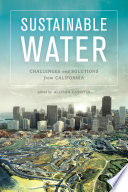 Sustainable Water  : Challenges and Solutions from California