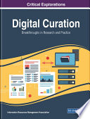Digital Curation  Breakthroughs in Research and Practice