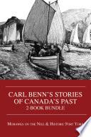 Carl Benn S Stories Of Canada S Past 2 Book Bundle