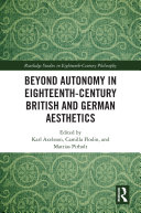 Beyond Autonomy in Eighteenth Century British and German Aesthetics