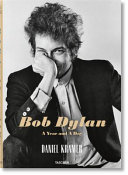 Daniel Kramer: Bob Dylan, a Year and a Day