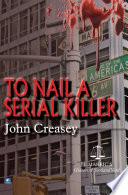 To Nail A Serial Killer
