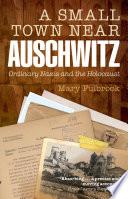 A Small Town Near Auschwitz
